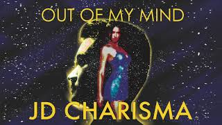 JD Charisma - Out of My Mind (Audio)