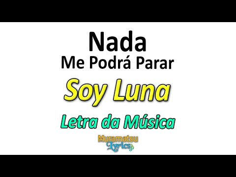 Elenco de Soy Luna - Nada Me Podrá Parar - Letra