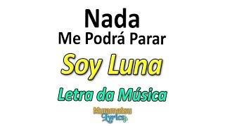 Baixar Elenco de Soy Luna - Nada Me Podrá Parar - Letra / Lyrics