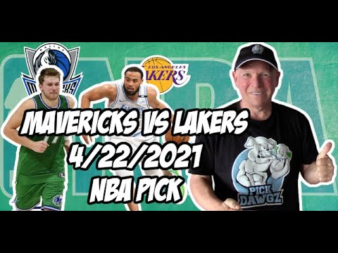 Dallas Mavericks vs Los Angeles Lakers 4/22/21 Free NBA Pick and Prediction NBA Betting Tips