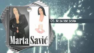 Marta Savic - Ne da tebe sestra (duet: Rade Lackovic)
