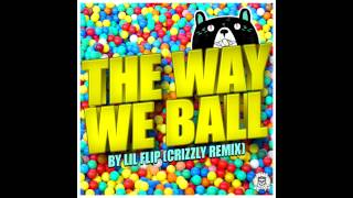 Lil Flip - The Way We Ball (Crizzly Remix) - BASS BOOSTED