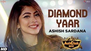 Ashish Sardana Diamond Yaar | Aah Chak 2019 | New Punjabi Songs 2019 | Punjabi Bhangra Songs