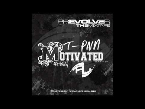 T-Pain - Motivated (Featuring P.L.) *OFFICIAL WINNER*