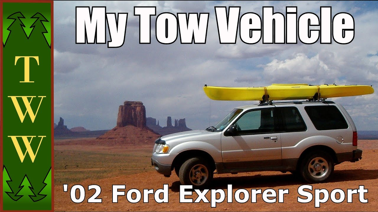 The 02 Ford Explorer Sport I Use as a Tow Vehicle For My Casita