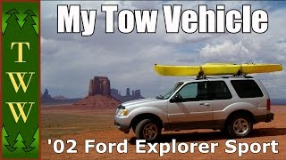 The '02 Ford Explorer Sport I Use as a Tow Vehicle For My Casita Travel Trailer