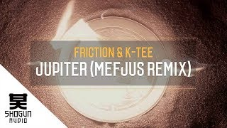 Friction & K-Tee - Jupiter (Mefjus Remix) - Way Of The Warrior 2 LP - Shogun Audio