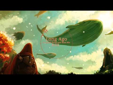 Long Ago - A Liquid Drum and Bass Mix