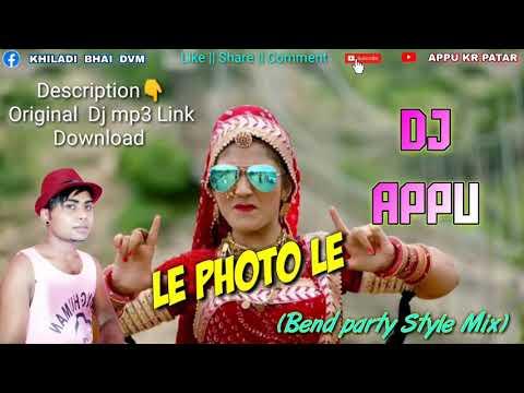 le-photo-le-(bend-party-style-mix)-dj-appu-||-appu-kr-patar-||-dj-appu-derang
