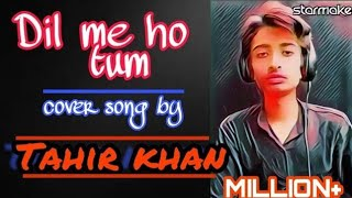 dil-mein-ho-tum-ll-cover-by-tahir-khan-ll-why-cheat-india