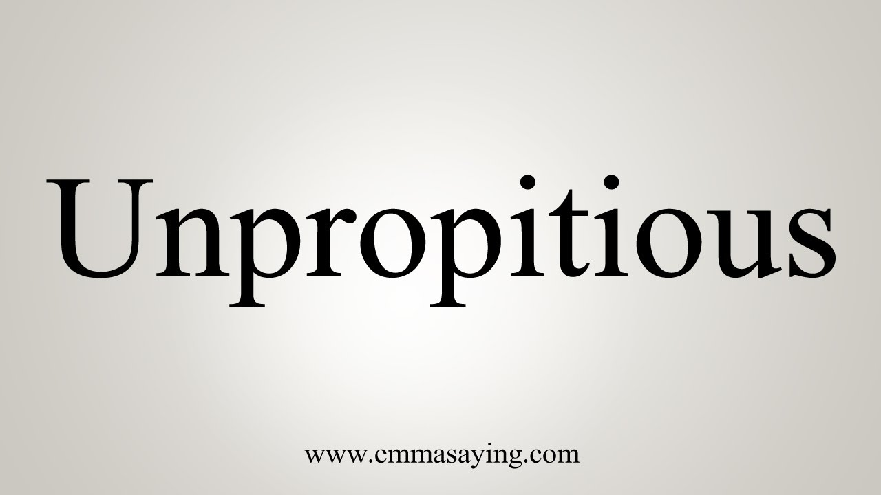 Unpropitious