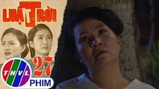 image Luật trời - Tập 27[3]: Bà Lâm chết không nhắm mắt khi chưa kịp nói rõ mọi chuyện với chồng