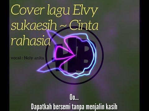 Cover lagu cinta rahasia Elvy sukaesih vocal nely anita
