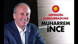 İnce'nin Seçim Şarkısı: Türkiye Tamam Diyor