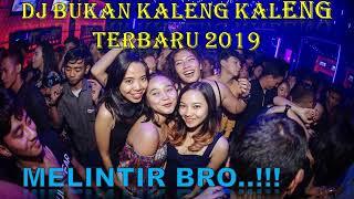 DJ BUKAN KALENG KALENG TERBARU 2019 MELINTIR BRO...!!!! [[ DJ FADLAN JACK ]]