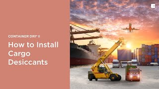How to install Cargo Desiccant - Container Dri® II