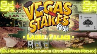 Vegas Stakes - Laurel Palace [DJ SuperRaveman's Orchestra Remix]