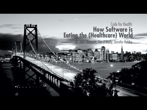 Code for Health: How Software is Eating the (Healthcare) World // Health Innovation Summit '12
