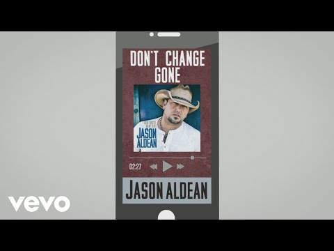 Jason Aldean - Don't Change Gone (Audio)
