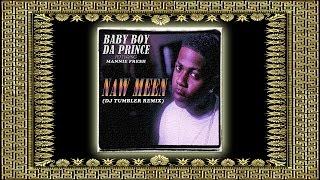 Baby Boy da Prince ft. Mannie Fresh - Naw Meen (DJ Tumbler Remix)