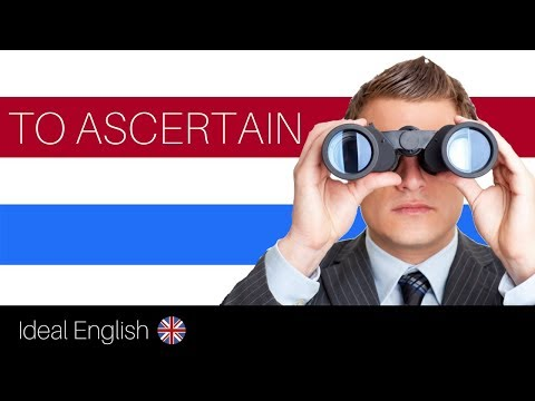 IMPROVE Your ENGLISH Vocabulary: TO ASCERTAIN - ASCERTAINABLE