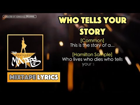The Hamilton Mixtape - Who Tells Your Story Music Lyrics