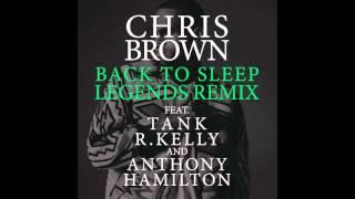 Chris Brown Back To Sleep Legends Remix Audio ft Tank, R Kelly, Anthony Hamilton