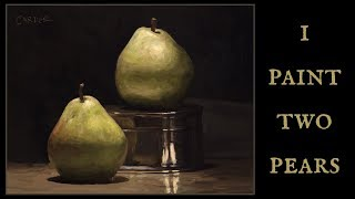 I Paint Two Pears with Oil Paint - Painting Demonstration - How to Paint Texture and more