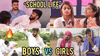 SCHOOL LIFE | BOYS VS GIRLS || HALF ENGINEER
