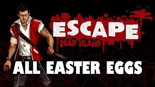 Escape Dead Island Easter Eggs And Secrets 1080p HD