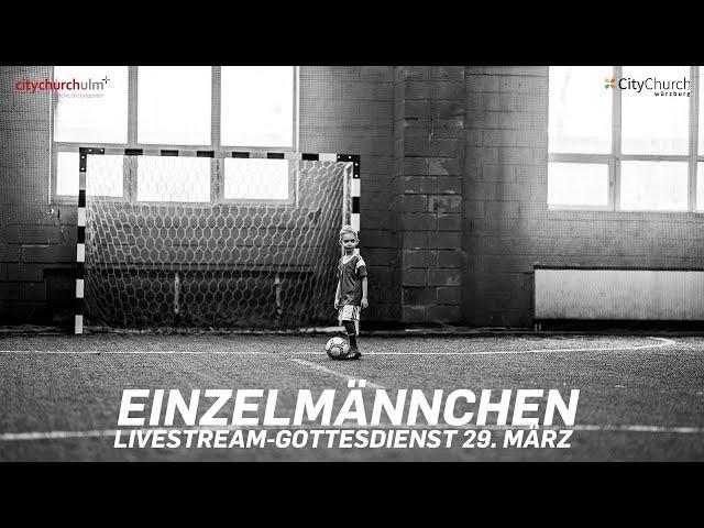 EINZELMÄNNCHEN - CityChurch Livestream-Gottesdienst aus der Gerber Lounge mit Daniel Rentschler