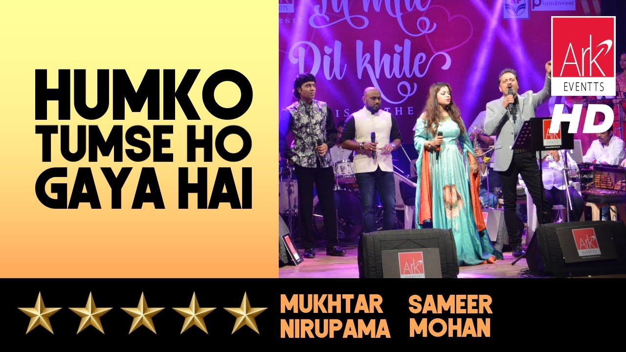 Humko Tumse - Mukhtar Shah, Sameer Vijaykumar, Mohan Radhakrishnan & Nirupama De