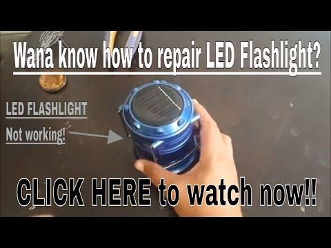 How to repair led flashlight - Solar Flashlight