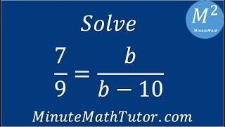 Solve 7/9=b/(b-10)