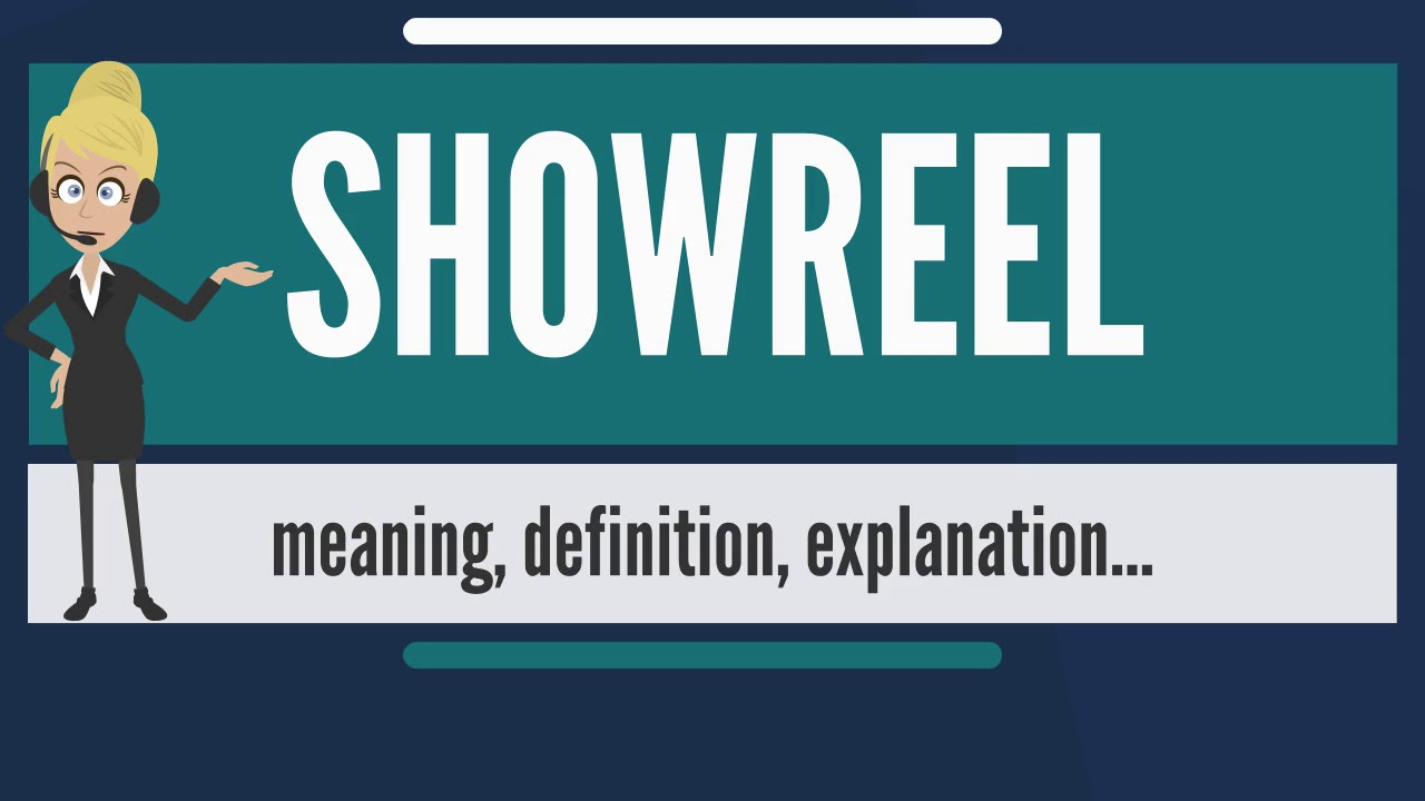 What Is SHOWREEL Does Mean Meaning Definition Explanation The Audiopedia