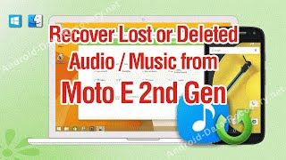 How to Recover Lost or Deleted Audio / Music from Moto E 2nd Gen