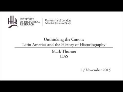Unthinking the Canon: Latin America and the History of Historiography