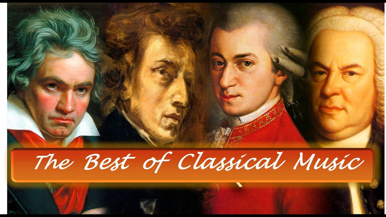 The Best Of Classical Music By Mozart, Beethoven, Bach