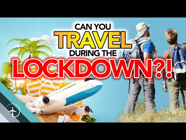 Can you travel during lockdown?!