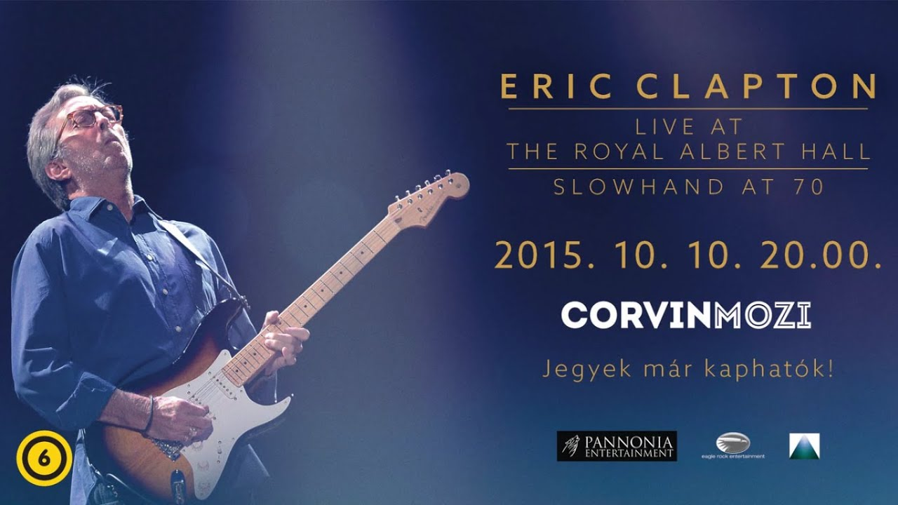 slowhand at 70 eric clapton live at royal albert hall 2015 okt ber 10 n a corvin moziban. Black Bedroom Furniture Sets. Home Design Ideas