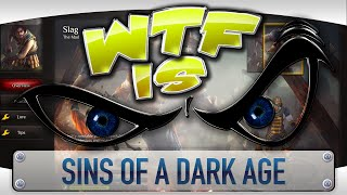 ► WTF Is... - Sins of a Dark Age ?