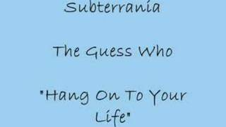 Hang on to Your Life - The Guess Who