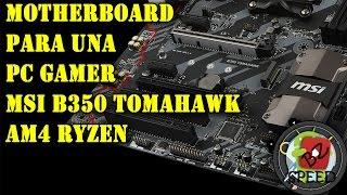 msi b350 tomahawk am4 motherboard para una pc gamer