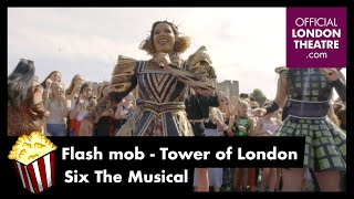 Six The Musical (Tower of London) Flash Mob