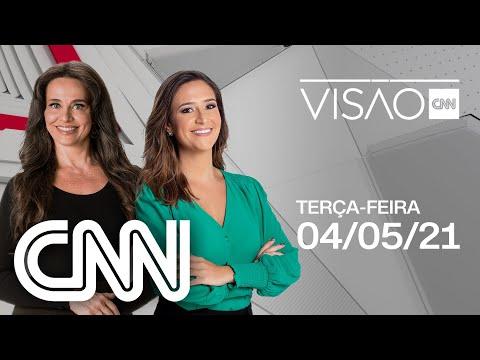 AO VIVO: VISÃO CNN - 04/05/2021