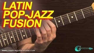 GUITAR STYLES: Latin Pop-Jazz Fusion