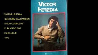 VICTOR HEREDIA QUE HERMOSA CANCION DISCO COMPLETO