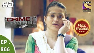 crime patrol क र इम प ट र ल सतर क ep 866 full episode 28th october 2017