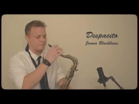 """Despacito"" - Saxophone Cover By James Blackburn"