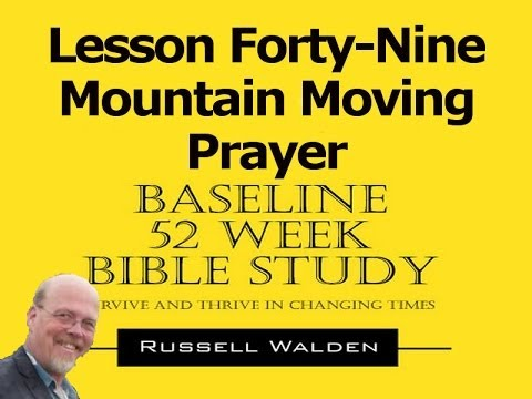 Baseline Course Lesson No 49  Mountain Moving Prayer Part 1